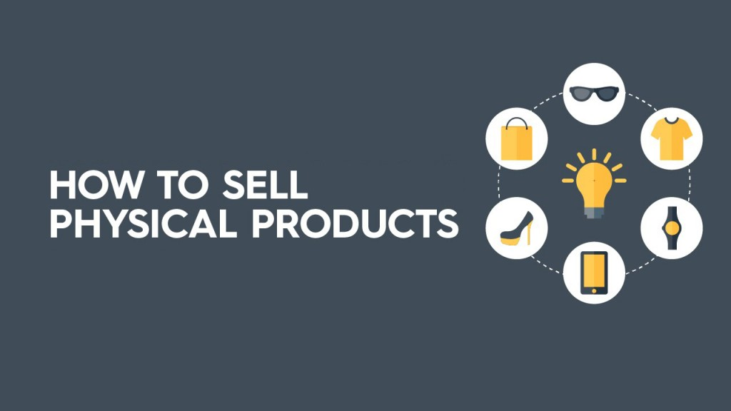 How to Sell Physical Products Online